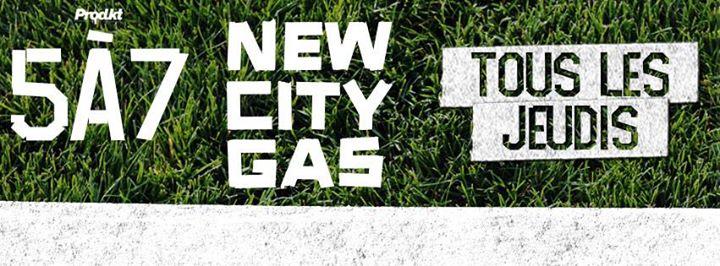 Jeudi 5a7 au New City Gas