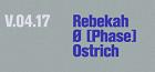 REBEKAH | Ø [PHASE] | OSTRICH