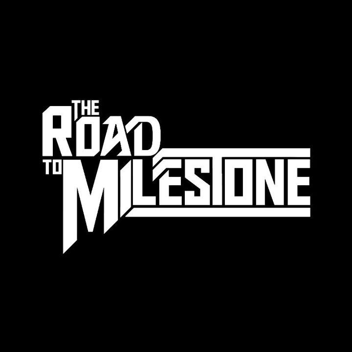 The Road To Milestone