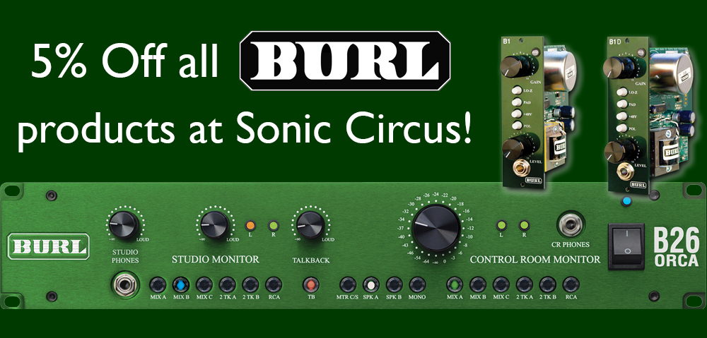 5% off all BURL products at Sonic Circus