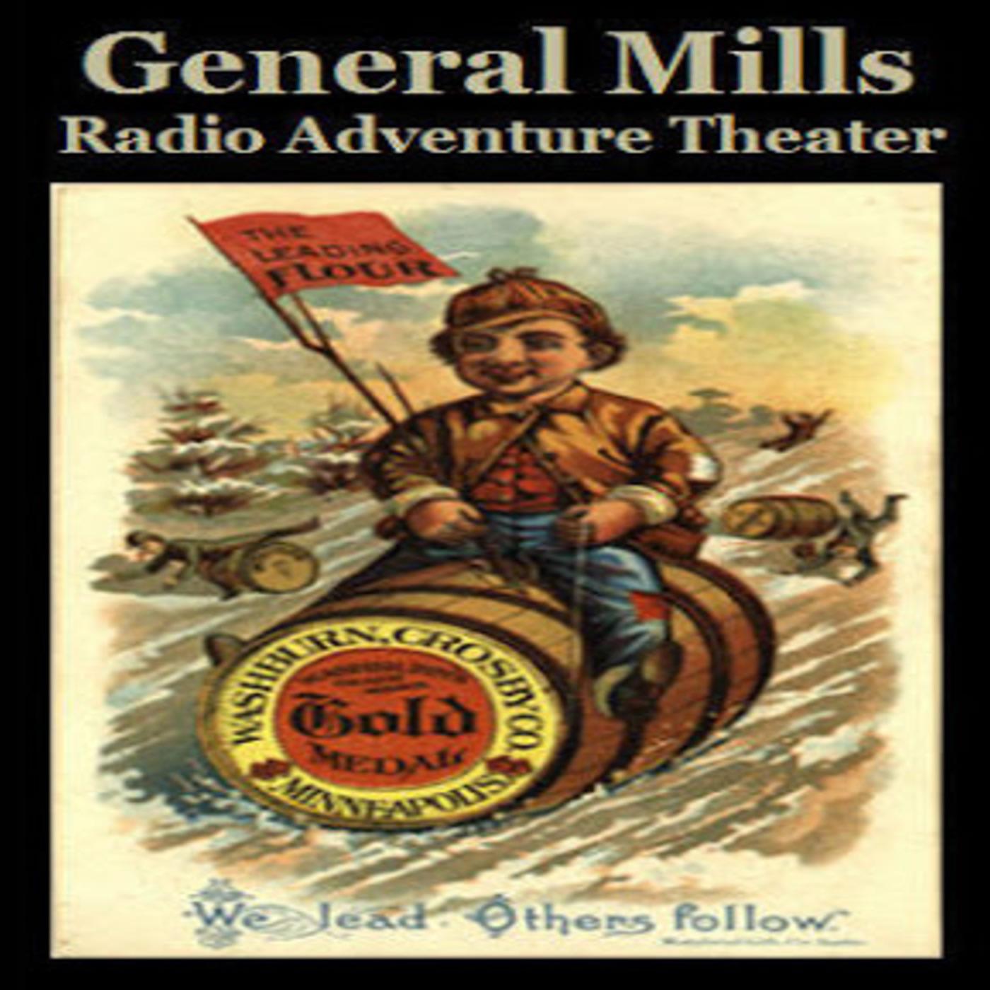 The General Mills Radio Adventure Theater