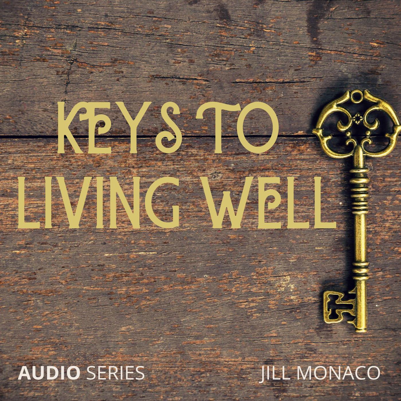 Keys to Living Well with Jill Monaco