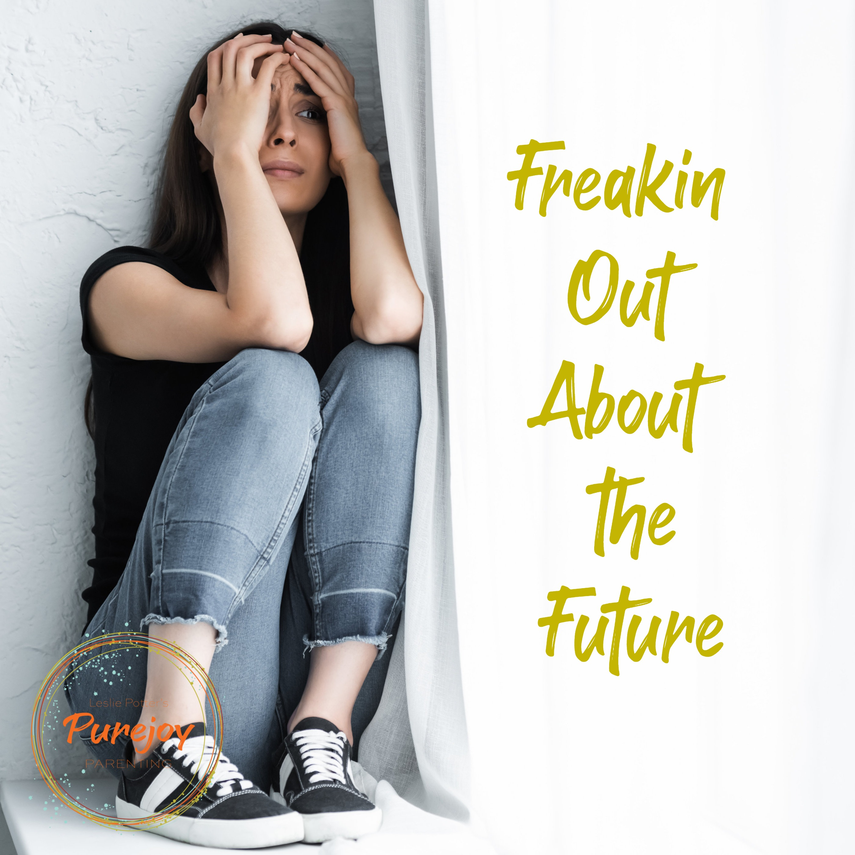 Purejoy Parenting Popup Call: Freakin Out About the Future