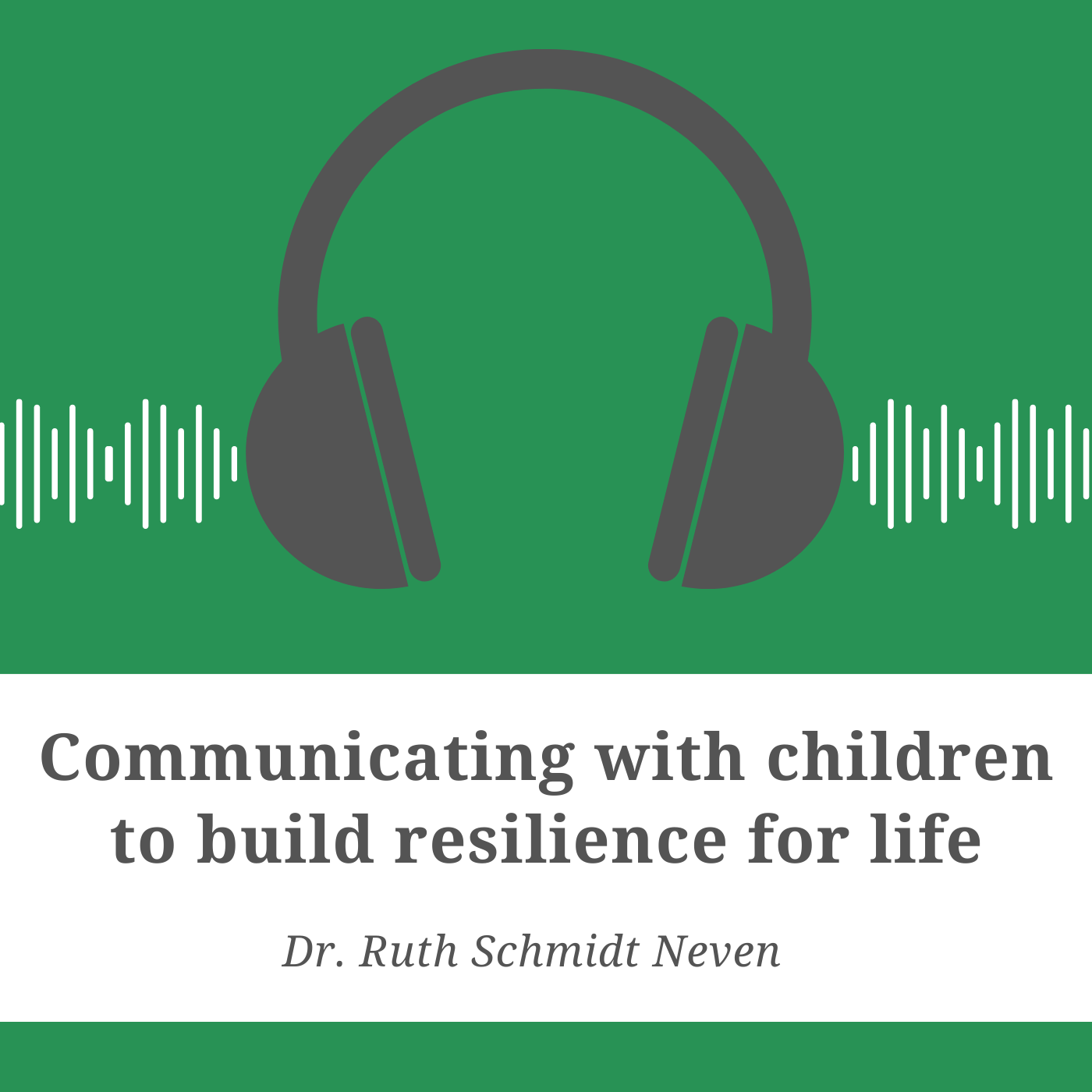 Communicating with children to build resilience for life