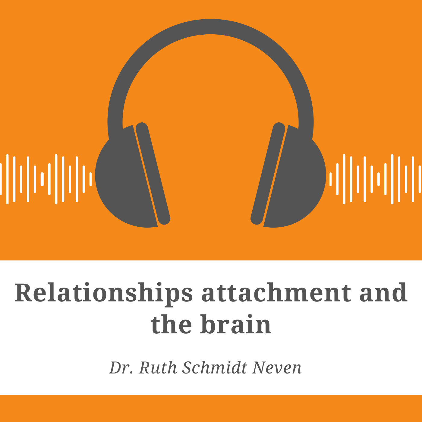 Relationships Attachment and the Brain