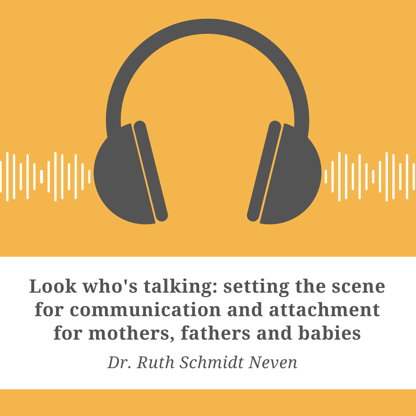 Look Who's Talking: Setting the Scene for Communication and Attachment