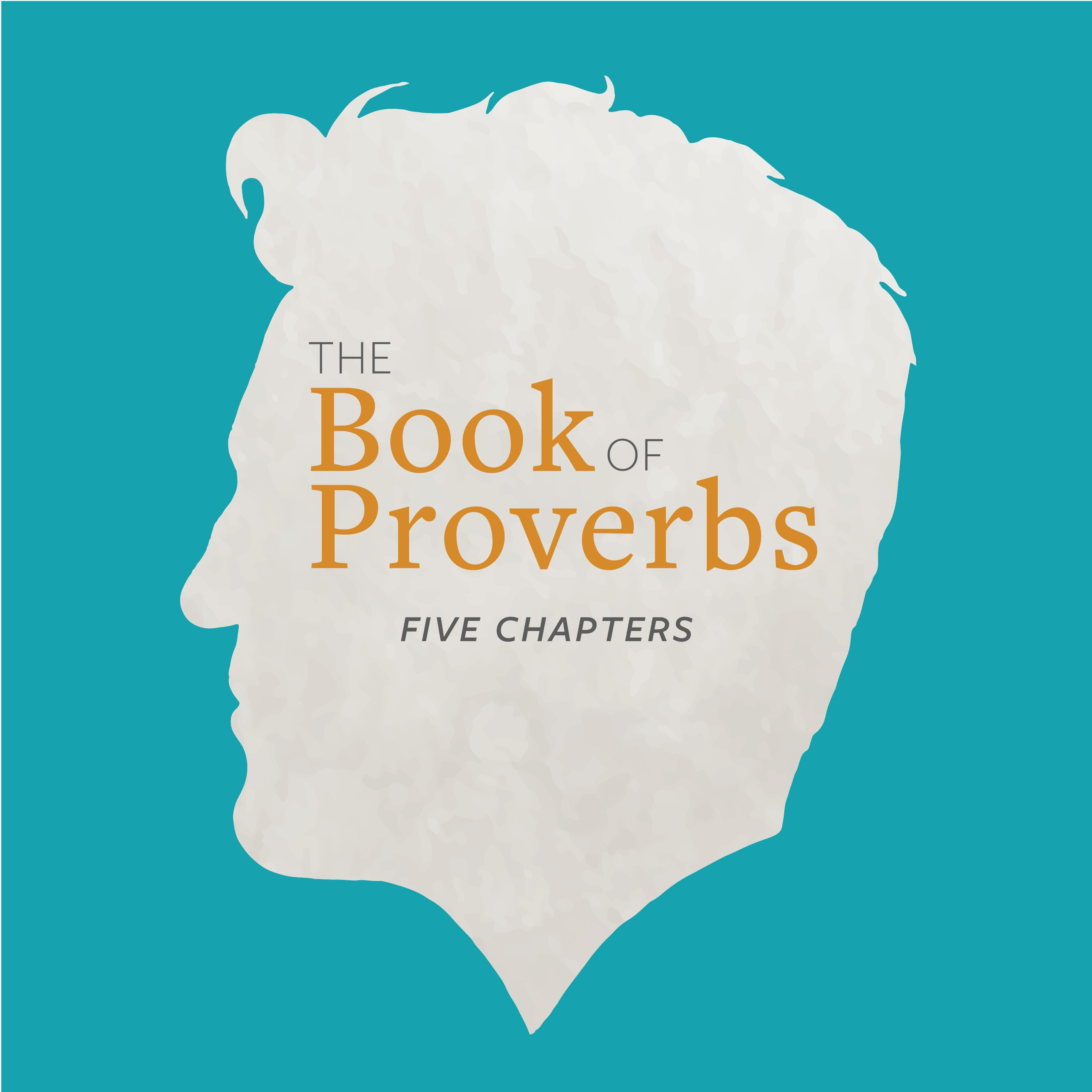 The Book of Proverbs - 5 chapters