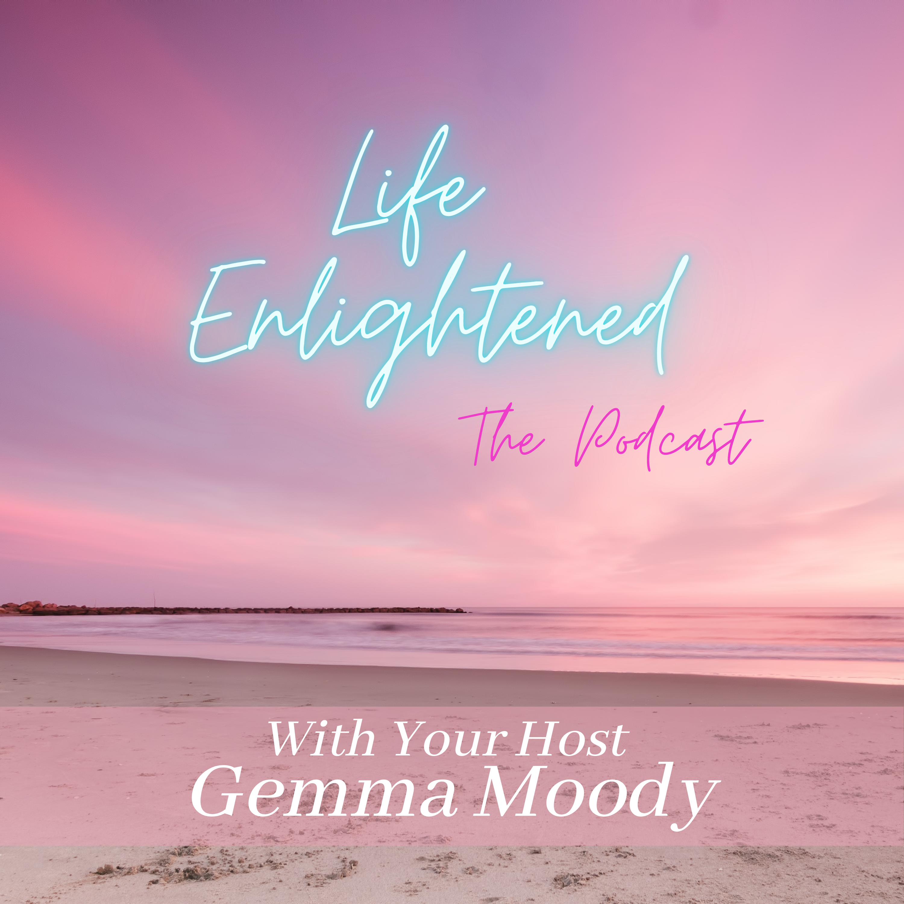 Life Enlightened: The Podcast