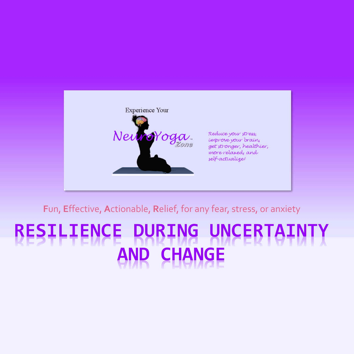Resilience During Uncertainty and Change