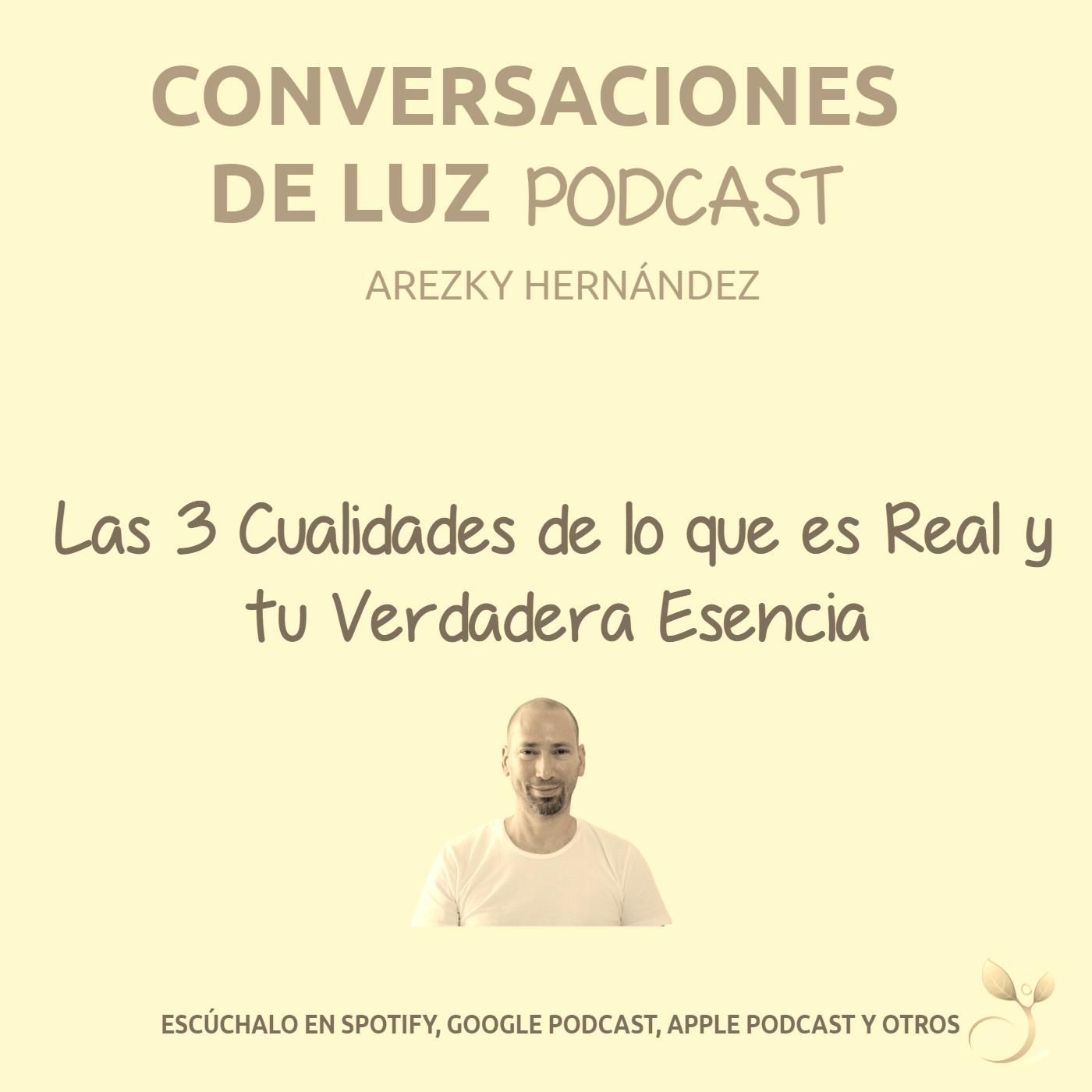 (CDLP09) Las 3 cualidades de lo que es real y tu verdadera esencia