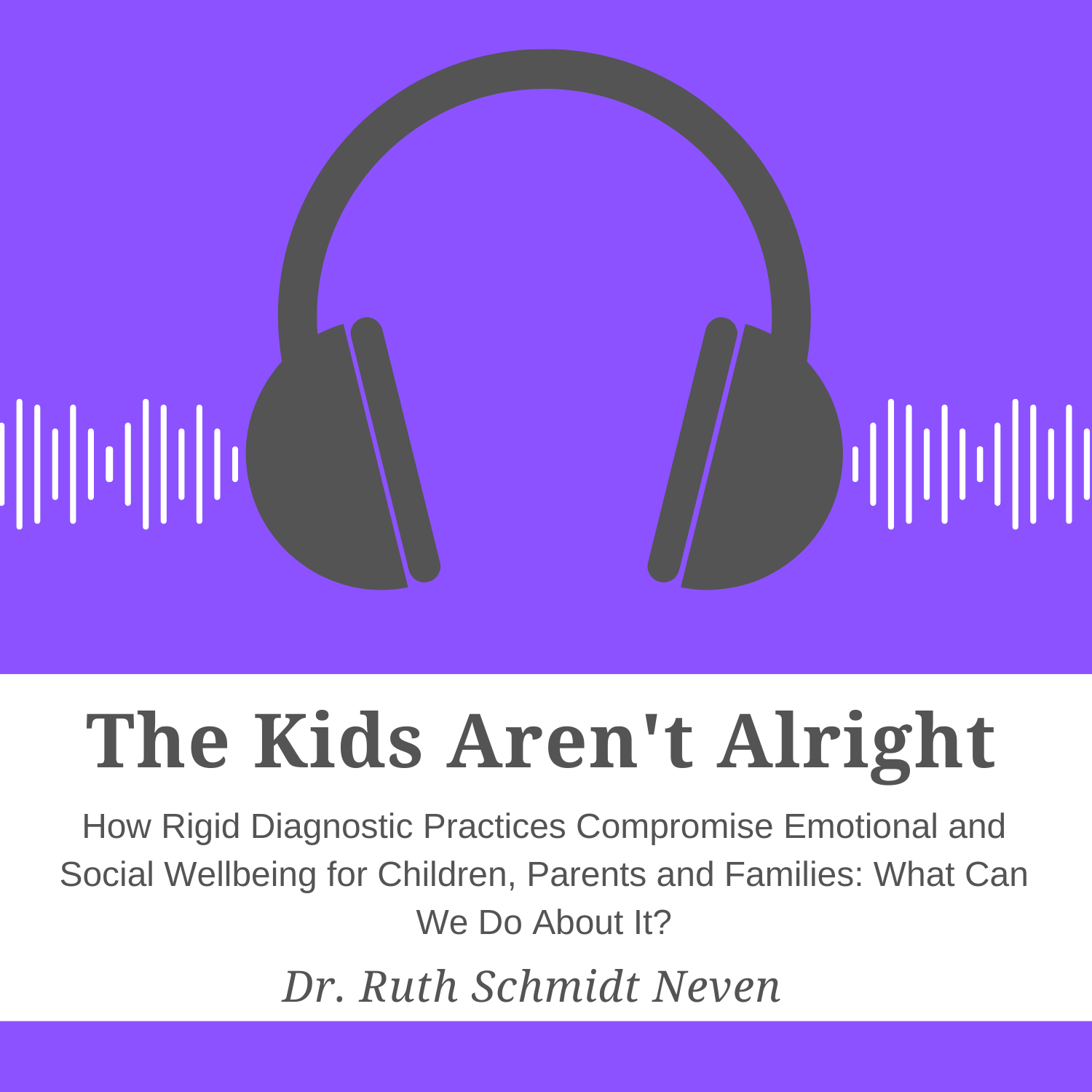 The Kids Aren't Alright: How rigid diagnostic practices compromise emotional and social wellbeing