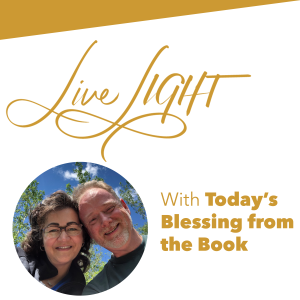 Live LIGHT with Today's Blessing from the Book
