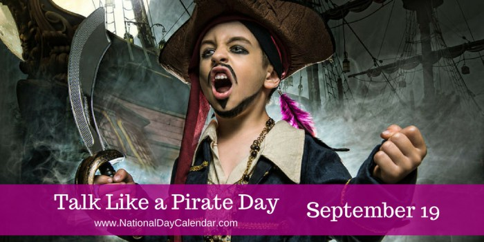 ARRR You Partaking in Talk Like a Pirate Day?