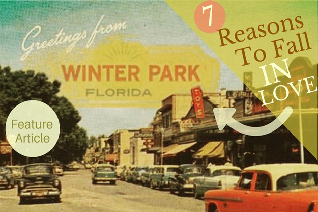 seven reasons to fall in love with winter park - south florida reporter