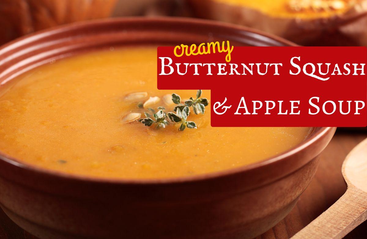 Creamy Butternut Squash & Apple Soup