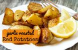 Garlic Roasted Red Potatoes