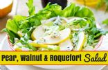 Pear, Walnut, and Roquefort Cheese Salad