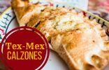 Tex Mex Calzones