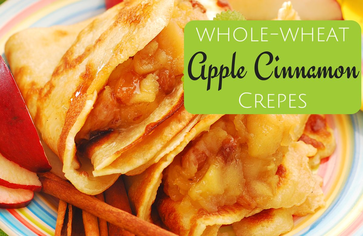 Whole Wheat Apple Cinnamon Crepe