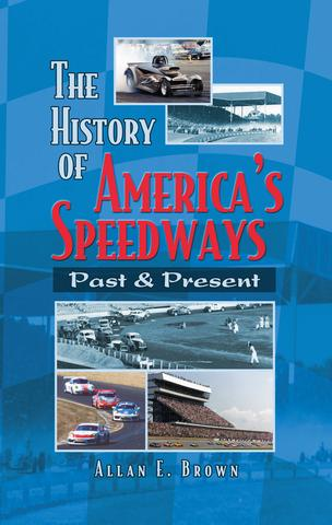 The History of American Speedways - 2017 Edition
