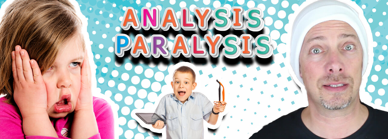 Three Steps To Cure Analysis Paralysis