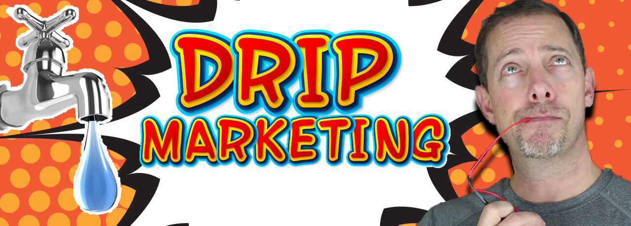 What Is Drip Email Marketing?