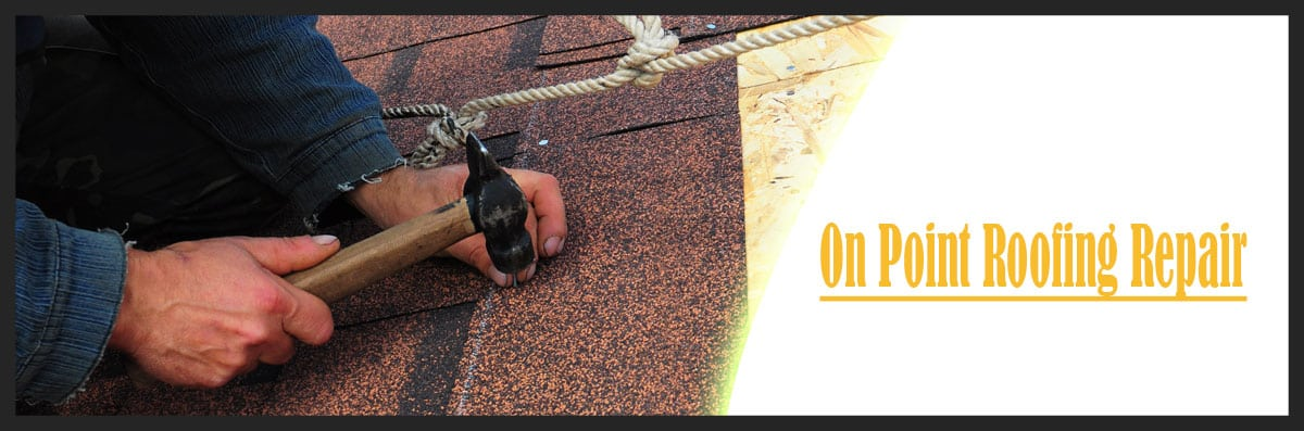 Onpoint Roofing Repair Is A Roofing Company In Temecula Ca