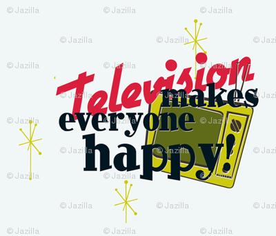 Televison Makes Everyone Happy!