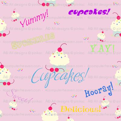 Cuppycakes are YUMMYRIFIC!  - © PinkSodaPop 4ComputerHeaven.com