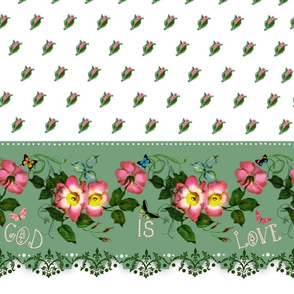 God is Love rosebud border print