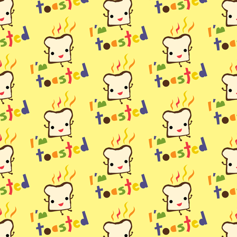 I'm Toasted  fabric by andibird on Spoonflower - custom fabric