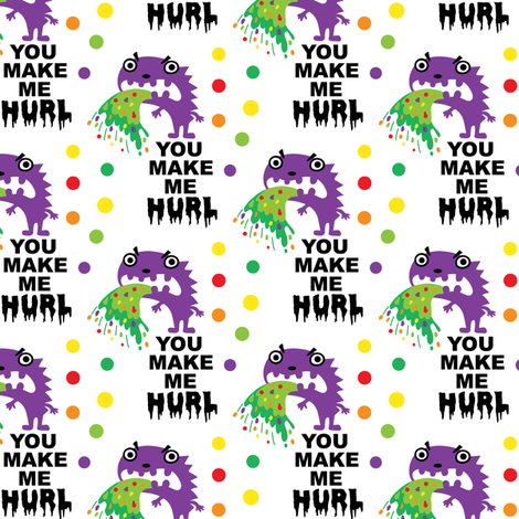 You Make Me Hurl fabric by andibird on Spoonflower - custom fabric