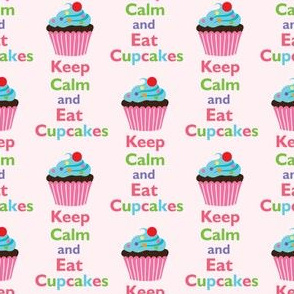 Keep Calm and Eat Cupcakes 7