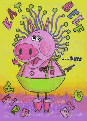 """Weird Pig says """"Eat Beef""""!"""