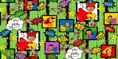 My Hero Is.... Be My Hero (large scale)