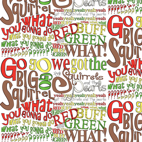 Go Big Squirrel, whole chant fabric by teeter on Spoonflower - custom fabric
