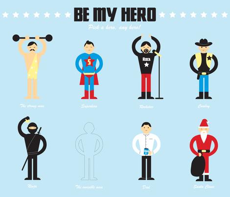 Be my hero. Pick a hero, any hero! fabric by fauna_design on Spoonflower - custom fabric