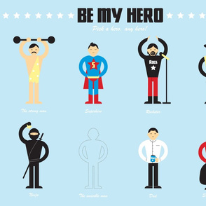 Be my hero. Pick a hero, any hero!