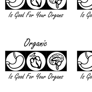 Organic is Good For Your Organs BW