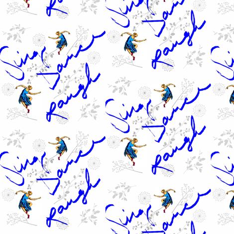Sing Dance Laugh fabric by ravynscache on Spoonflower - custom fabric