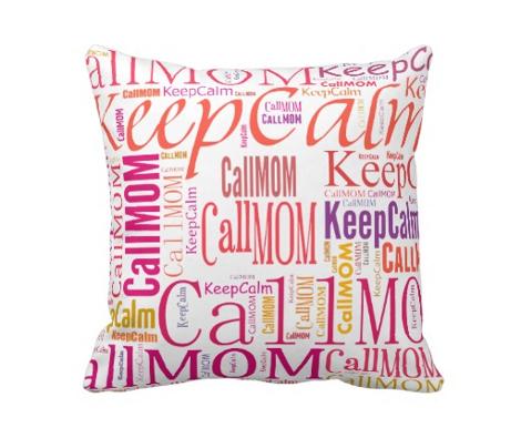 Keep Calm Call Mom