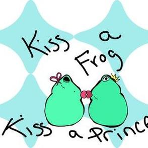 Kiss a Frog Kiss a Prince