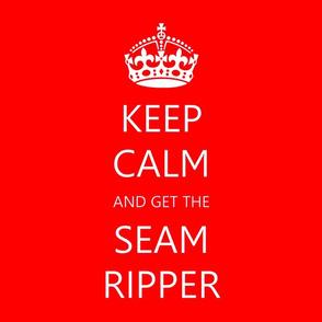 Keep Calm and get the Seam Ripper-ed