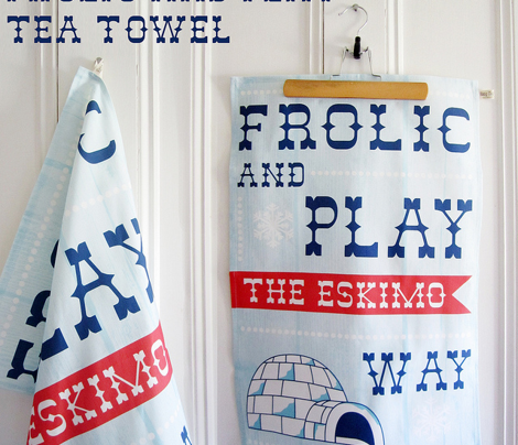Frolic And Play The Eskimo Way Tea Towel - Retro Typography