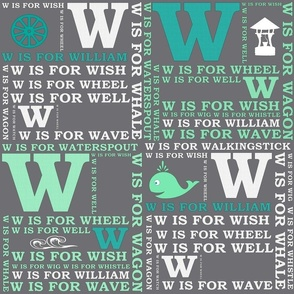W is for William