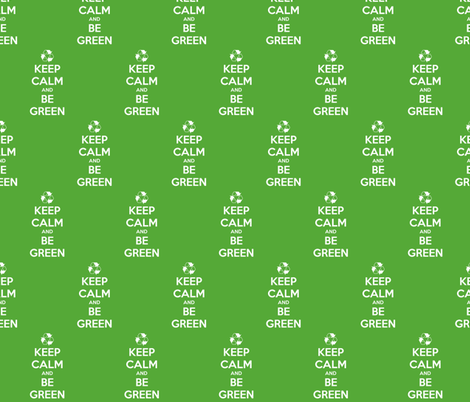Keep Calm Be Green - solid fabric by katvanwin on Spoonflower - custom fabric