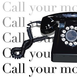 Call your mother!