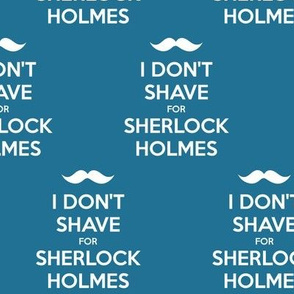I Don't Shave for Sherlock Holmes - solid