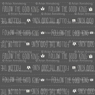 Follow The Good King