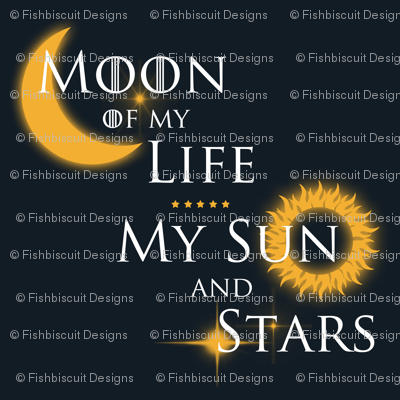 Moon of My Life My Sun and Stars